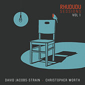 Rhududu Sessions, Vol. 1 by Christopher Worth