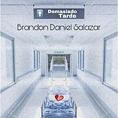 Demasiado Tarde de Brandon Daniel Salazar