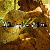 35 Shutting Down with Rain by Rain Sounds and White Noise