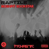 MoshPit RockStar (The 'DJ Blizz' Club Edits) de Raptile