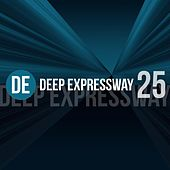 Deep Expressway, Vol. 25 di Various Artists