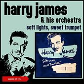 Soft Lights, Sweet Trumpet (Album of 1954) von Harry James