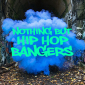 Nothing But Hip Hop Bangers di Various Artists