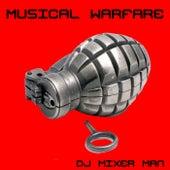 Musical Warfare by DJ Mixer Man