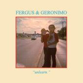 Unlearn by Fergus & Geronimo