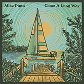 Come a Long Way de Mike Pinto