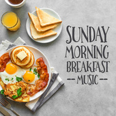 Sunday Morning Breakfast Music by Various Artists