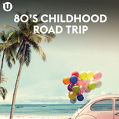 80s Childhood Road Trip de Various Artists