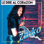 Le Dire al Corazon by Grupo Zarko