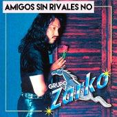 Amigos Sin Rivales No by Grupo Zarko