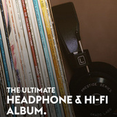 The Ultimate Headphone & Hi-Fi Album van Various Artists