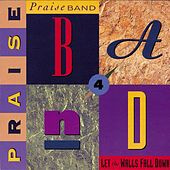 Praise Band 4 - Let The Walls Fall Down by Various Artists