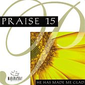 Praise 15 - He Has Made Me Glad de Marantha Music