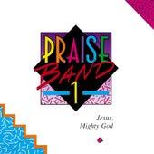 Praise Band 1 - Jesus, Mighty God by Marantha Praise!