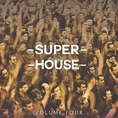 Superhouse, Vol. 4 (Amazing Selection Of The Latest House Bangers) by Various Artists