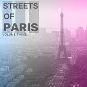 Streets of - Paris, Vol. 3 (Finest In Street Cafe Lounge & Ambient Music) von Various Artists