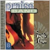 Praise Band 8 - I Walk By Faith by Marantha Praise!