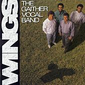 Wings by Gaither Vocal Band
