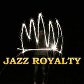 Jazz Royalty von Various Artists