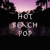 Hot Beach Pop by Various Artists