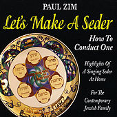 Let's Make A Seder - How To Conduct One by Paul Zim
