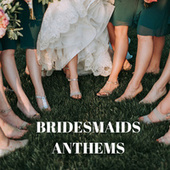 Bridesmaids Anthems di Various Artists