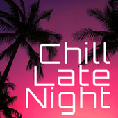 Chill Late Night de Various Artists