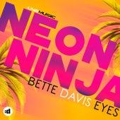 Bette Davis Eyes by Neon Ninja