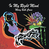 In My Right Mind by Mary Beth Cross