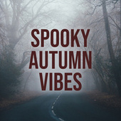 Spooky Autumn Vibes von Various Artists