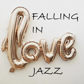 Falling In Love Jazz von Various Artists