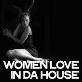 Women Love in Da House de Various Artists