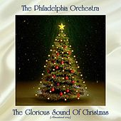 The Glorious Sound Of Christmas (Remastered 2019) di Philadelphia Orchestra