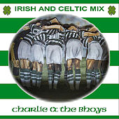 Irish and Celtic Mix by Charlie and the Bhoys