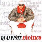 Fanático by DJ. Alpiste