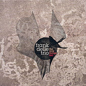 The Way Things Fall de Frank Delle Trio