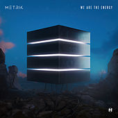 We Are The Energy by Metrik