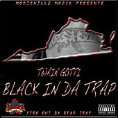 Black in da Trap by Twain Gotti