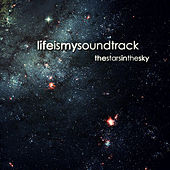 The Stars In The Sky by Life Is My Soundtrack