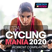 Ultra Cycling Mania 2020 Workout Compilation di D'Mixmasters, Gary D., DJ Space'c, Heartclub, Hellen, Alex Perry, Atlantis, Kyria, Th Express, Red Garden