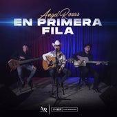 En Primera Fila by Angel Rosas