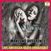 It Makes No Difference (Live) de Pat Travers