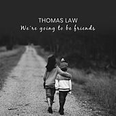 We're Going to Be Friends (Acoustic) by Thomas Law