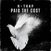 Paid the Cost by K-Trap