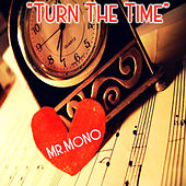 Turn The Time von Mr. Mono