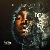 Dead To Me von D. Cross