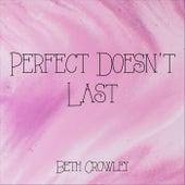 Perfect Doesn't Last von Beth Crowley