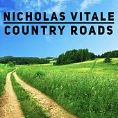 Country Roads by Nicholas Vitale