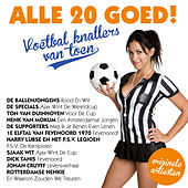 Alle 20 Goed - Voetbal Knallers Van Toen de Various Artists