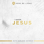 I Speak Jesus by Here Be Lions